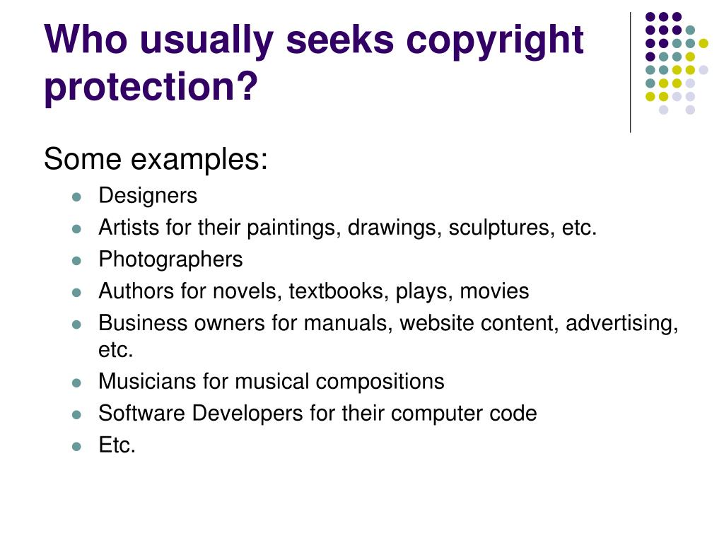 Who usually seeks copyright protection?