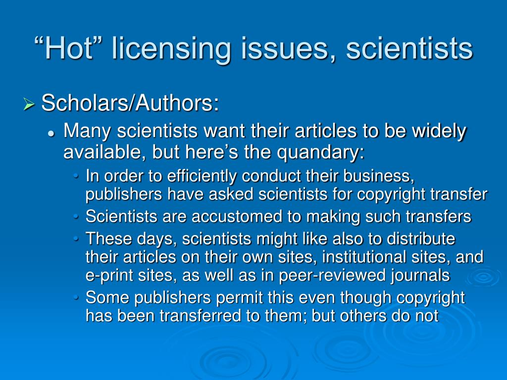 """""""Hot"""" licensing issues, scientists"""