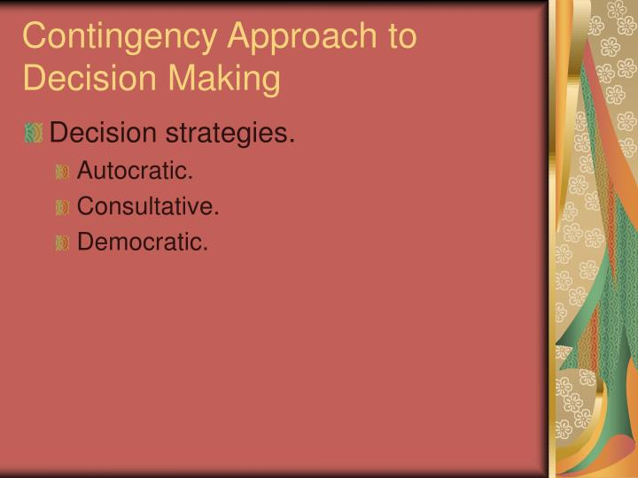 Contingency Approach to Decision Making