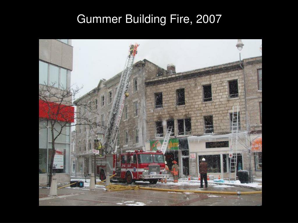 Gummer Building Fire, 2007