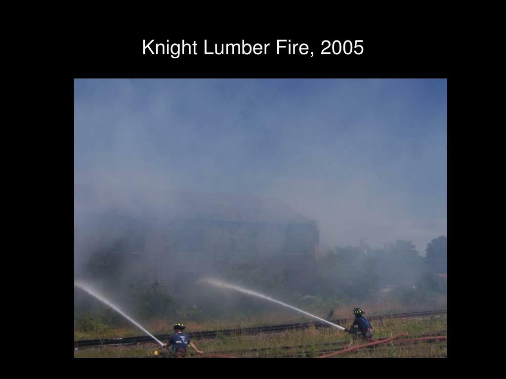 Knight Lumber Fire, 2005