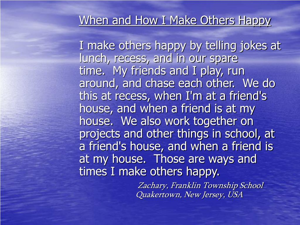 When and How I Make Others Happy