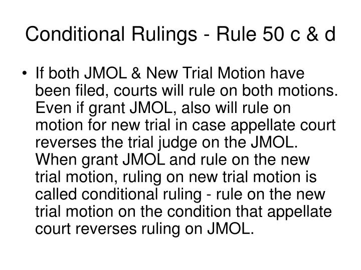 Conditional Rulings - Rule 50 c & d