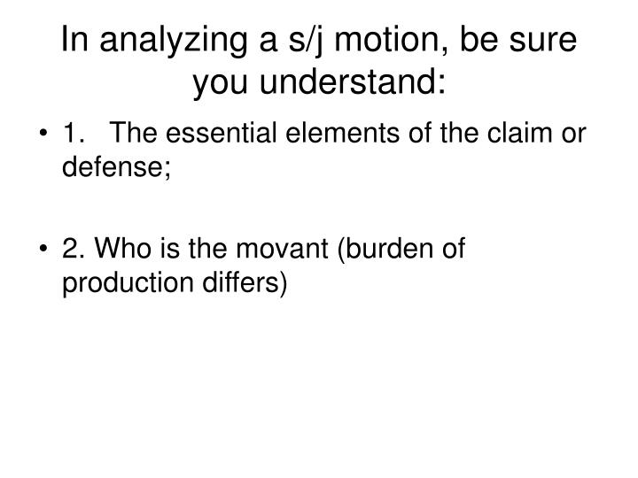 In analyzing a s j motion be sure you understand