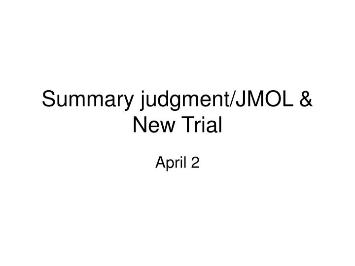 summary judgment jmol new trial