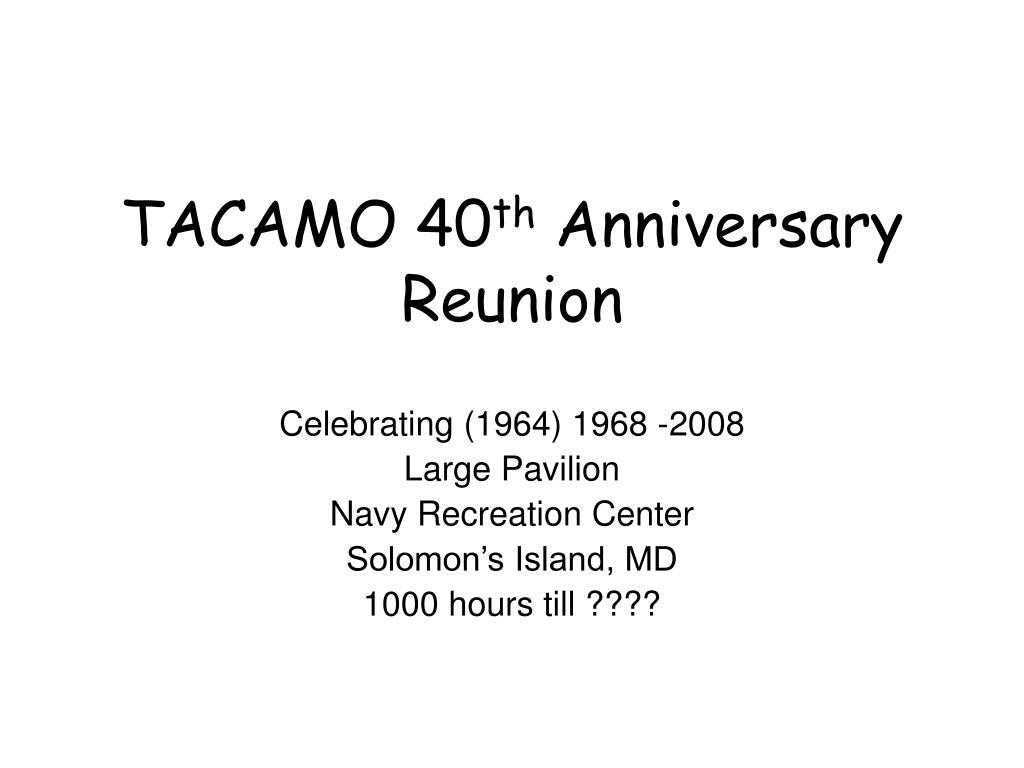 tacamo 40 th anniversary reunion