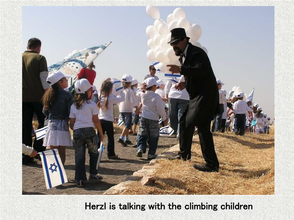 Herzl is talking with the climbing children