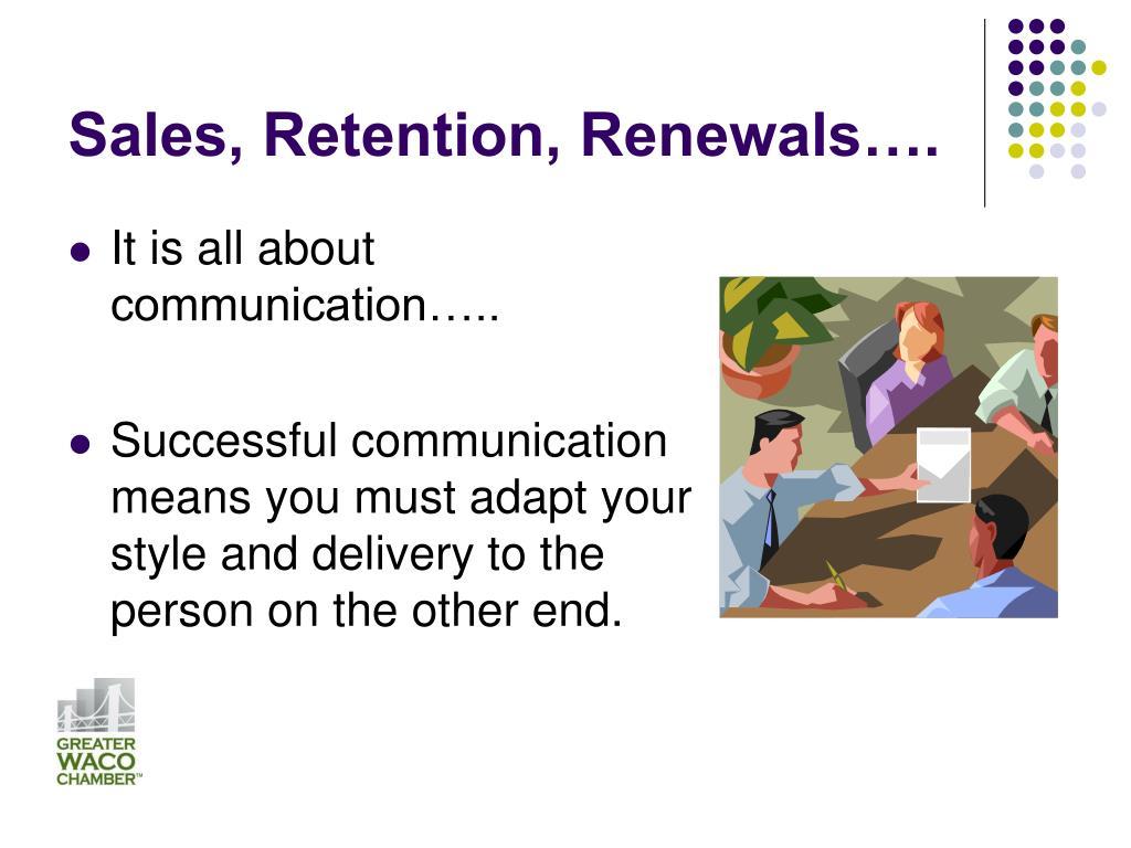 Sales, Retention, Renewals….