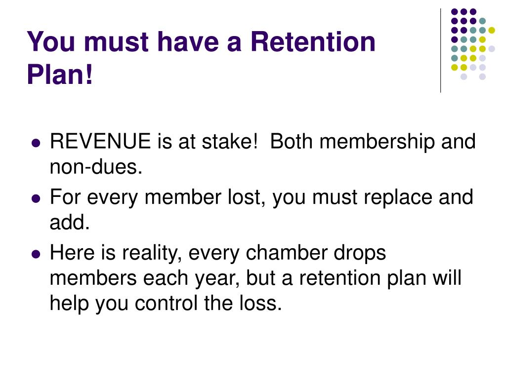You must have a Retention Plan!