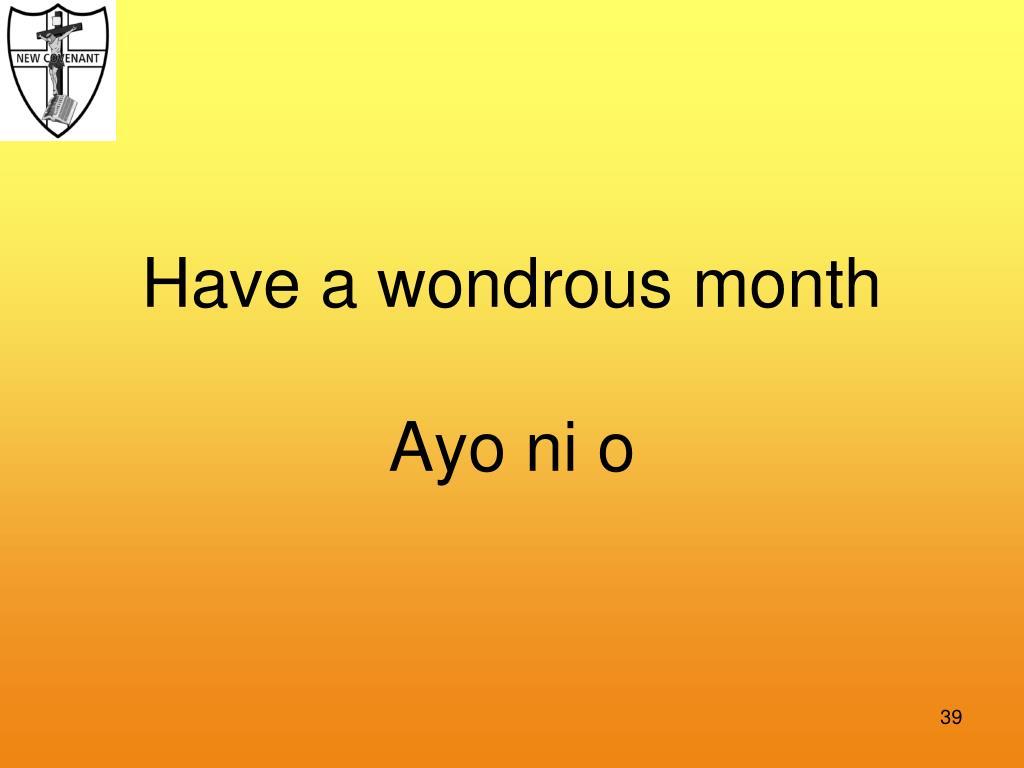 Have a wondrous month