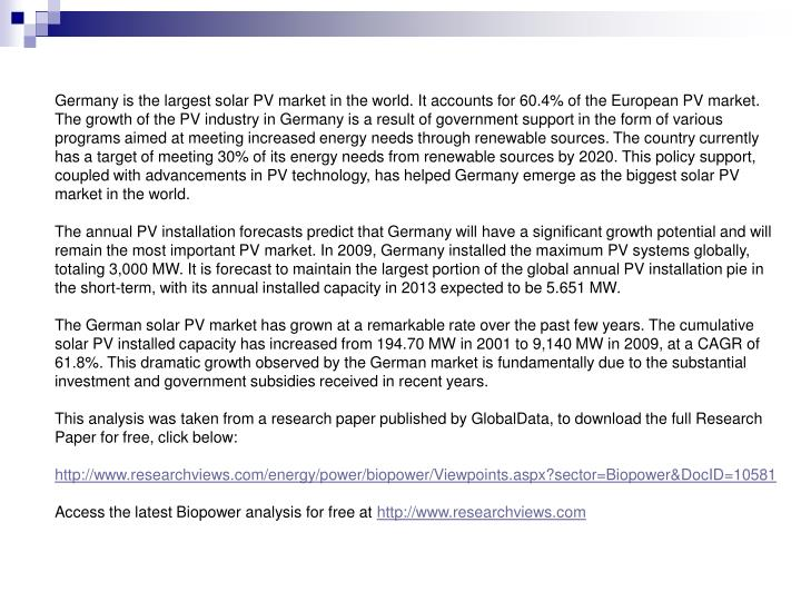 Germany is the largest solar PV market in the world. It accounts for 60.4% of the European PV market...