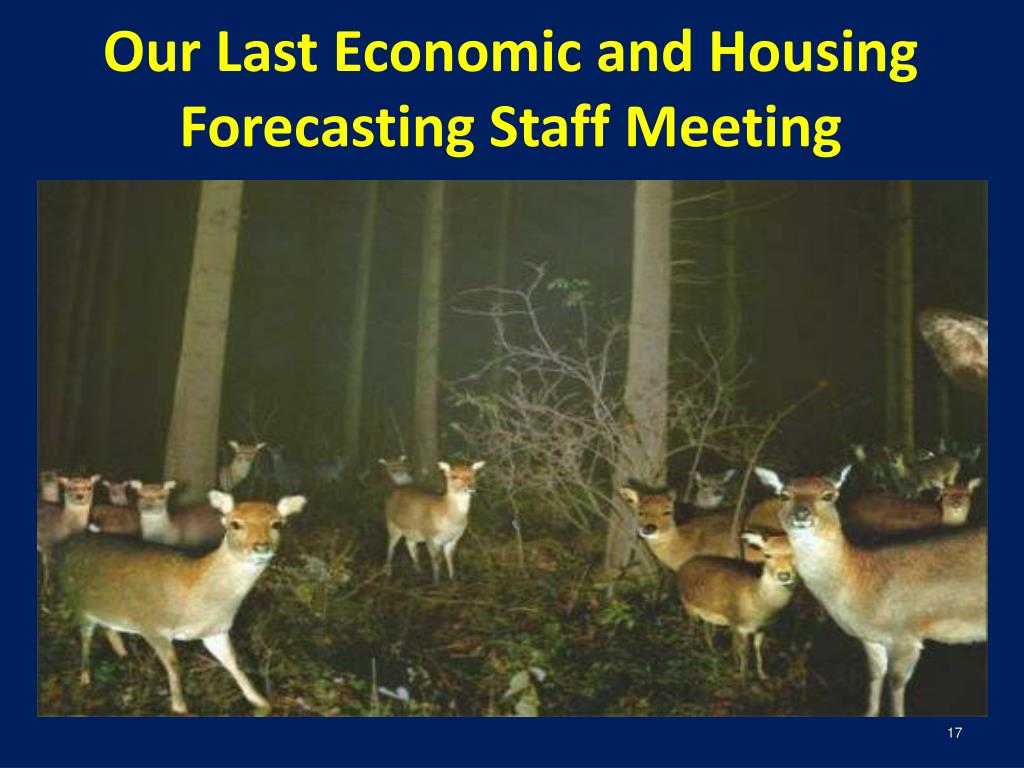 Our Last Economic and Housing Forecasting Staff Meeting
