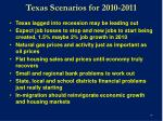 texas scenarios for 2010 2011