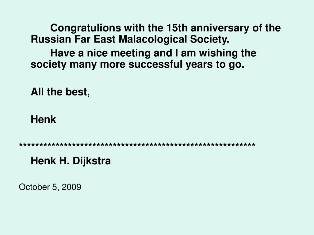Congratulions with the 15th anniversary of the Russian Far East Malacological Society.