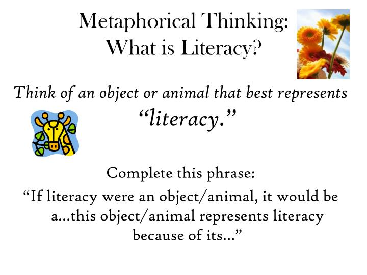 Metaphorical thinking what is literacy l.jpg