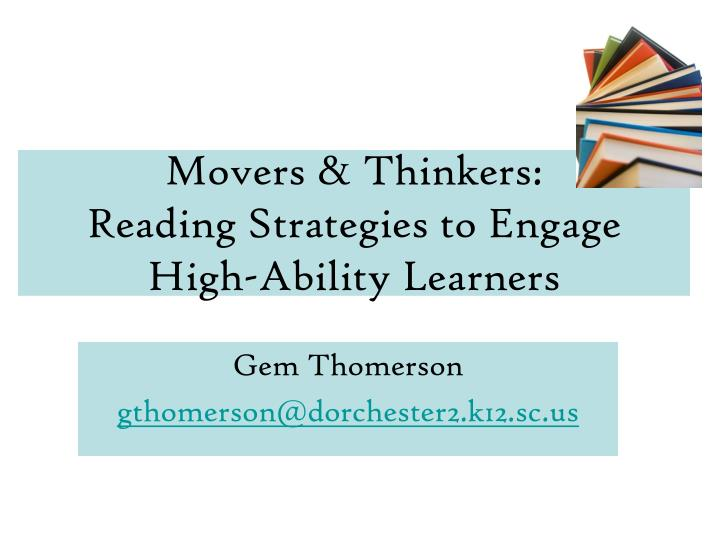 Movers thinkers reading strategies to engage high ability learners l.jpg