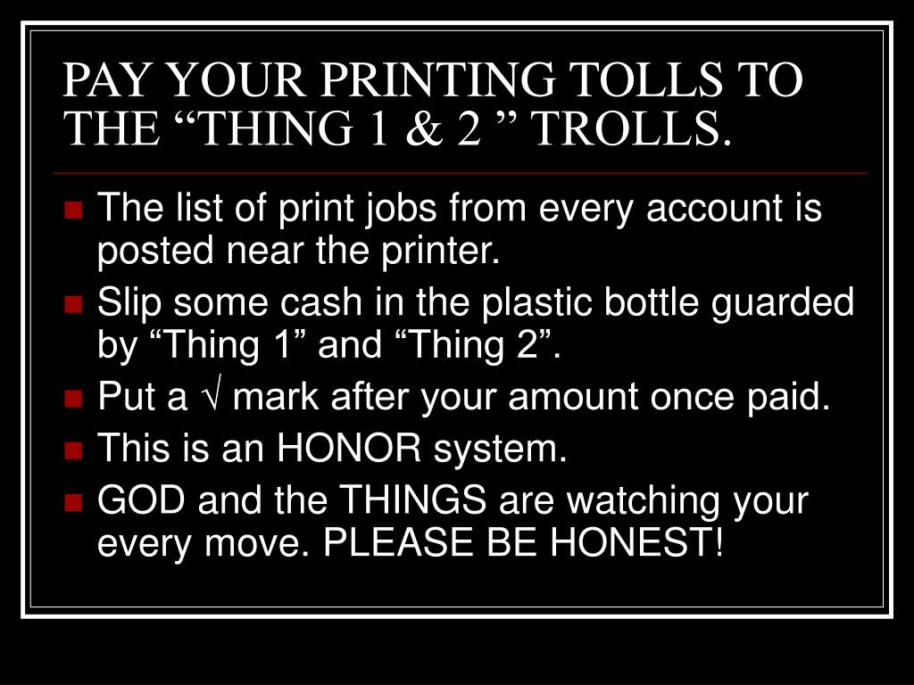 PAY YOUR PRINTING TOLLS TO