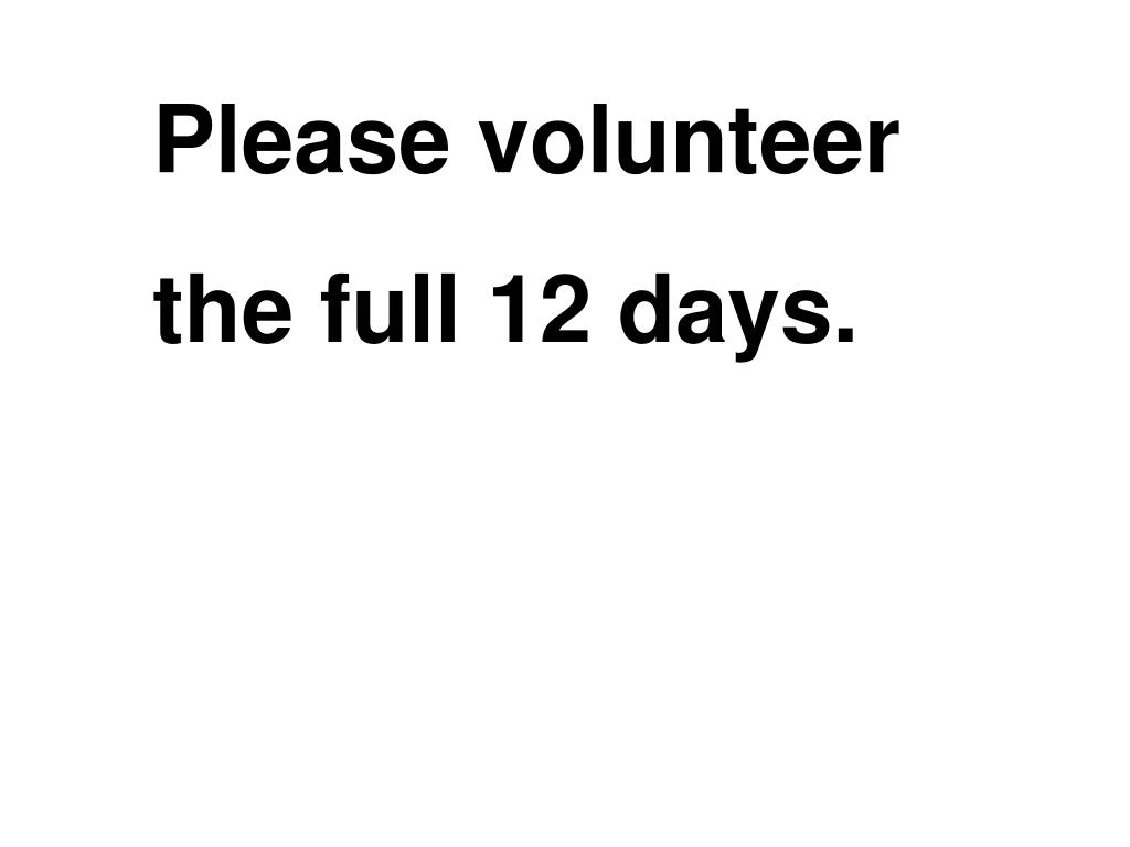 Please volunteer