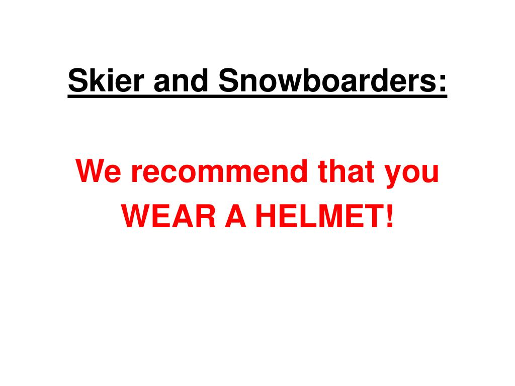 Skier and Snowboarders: