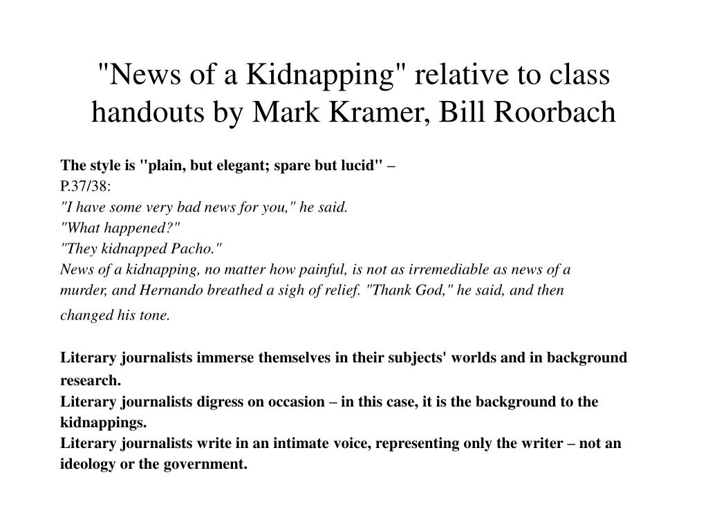"""News of a Kidnapping"" relative to class handouts by Mark Kramer, Bill Roorbach"