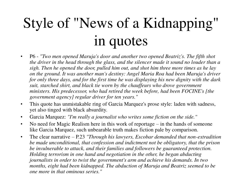 "Style of ""News of a Kidnapping"" in quotes"