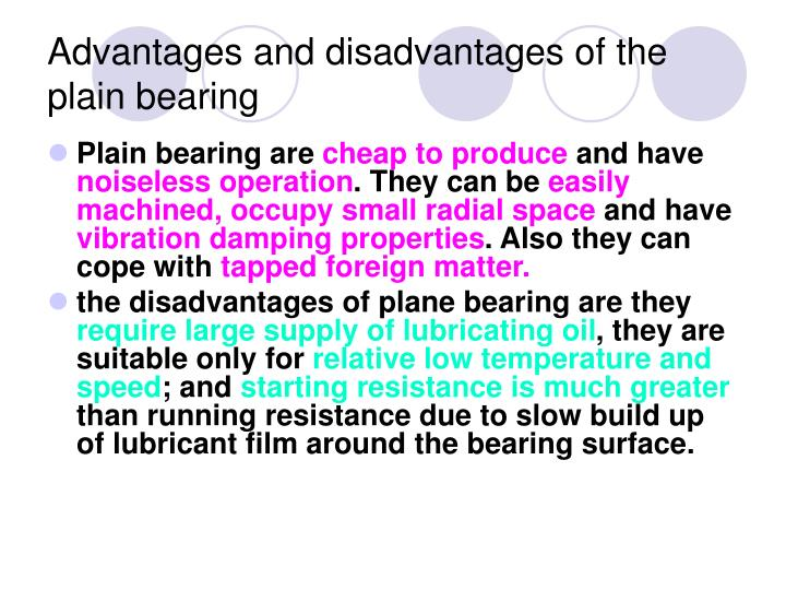 Advantages and disadvantages of the plain bearing
