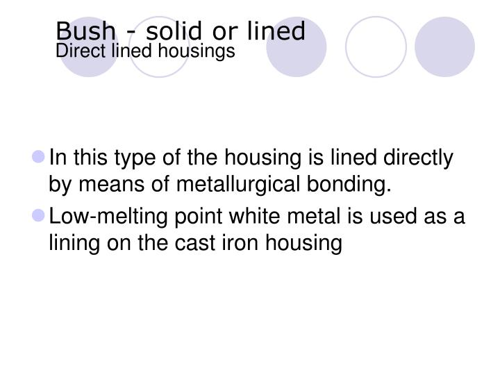 Bush - solid or lined