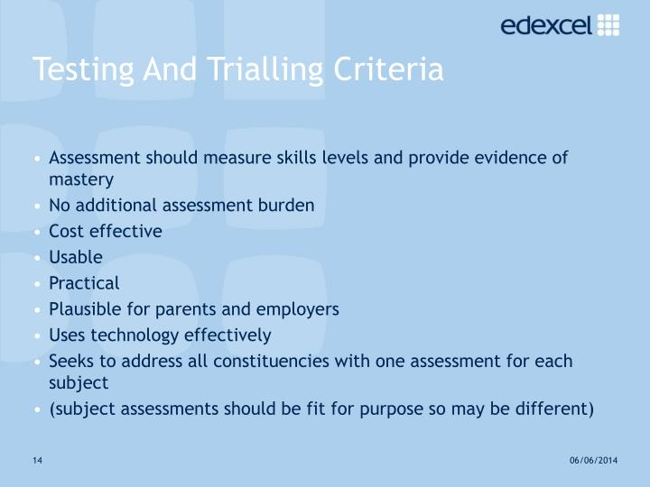 Testing And Trialling Criteria