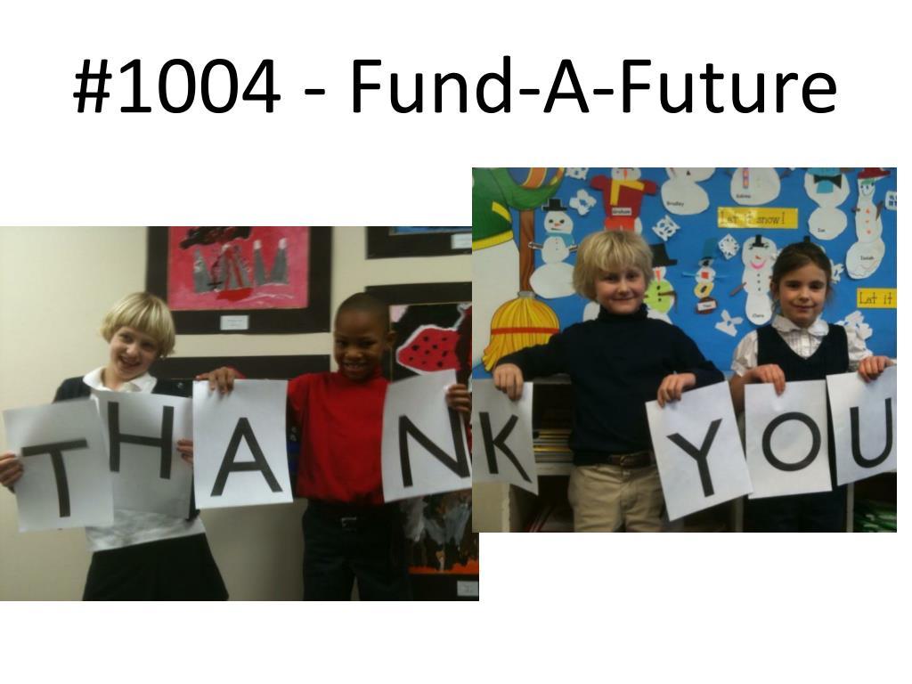 #1004 - Fund-A-Future