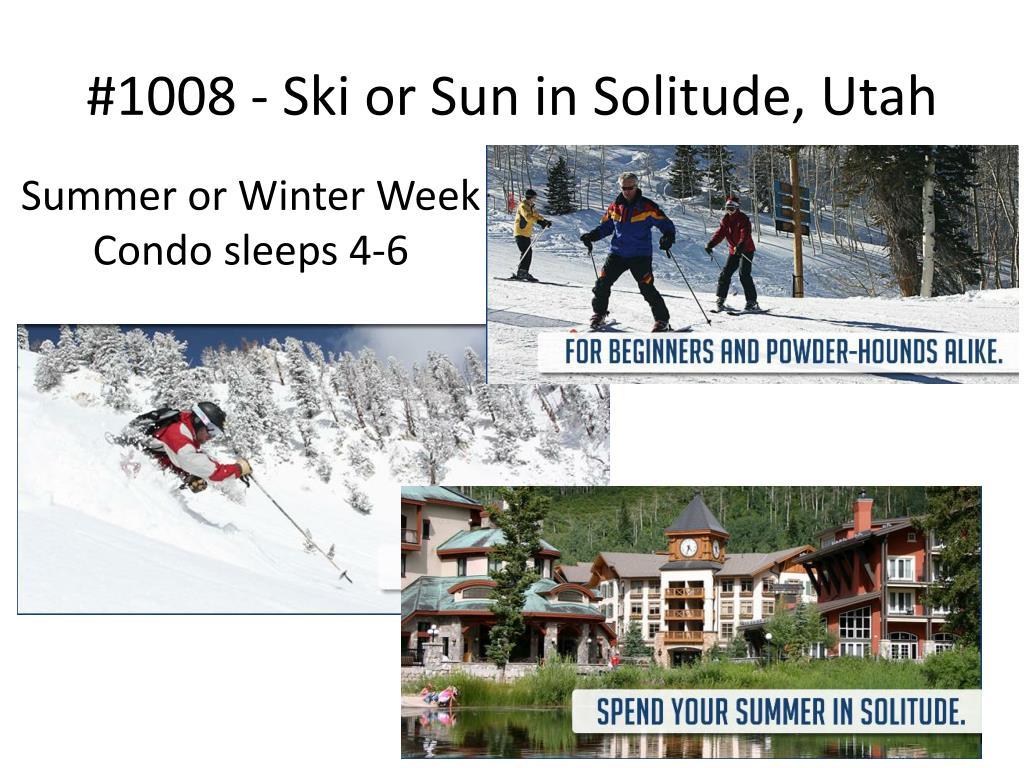 #1008 - Ski or Sun in Solitude, Utah