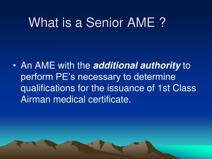 What is a Senior AME ?