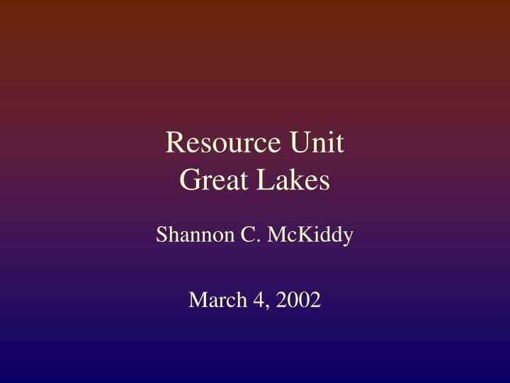 Resource unit great lakes l.jpg