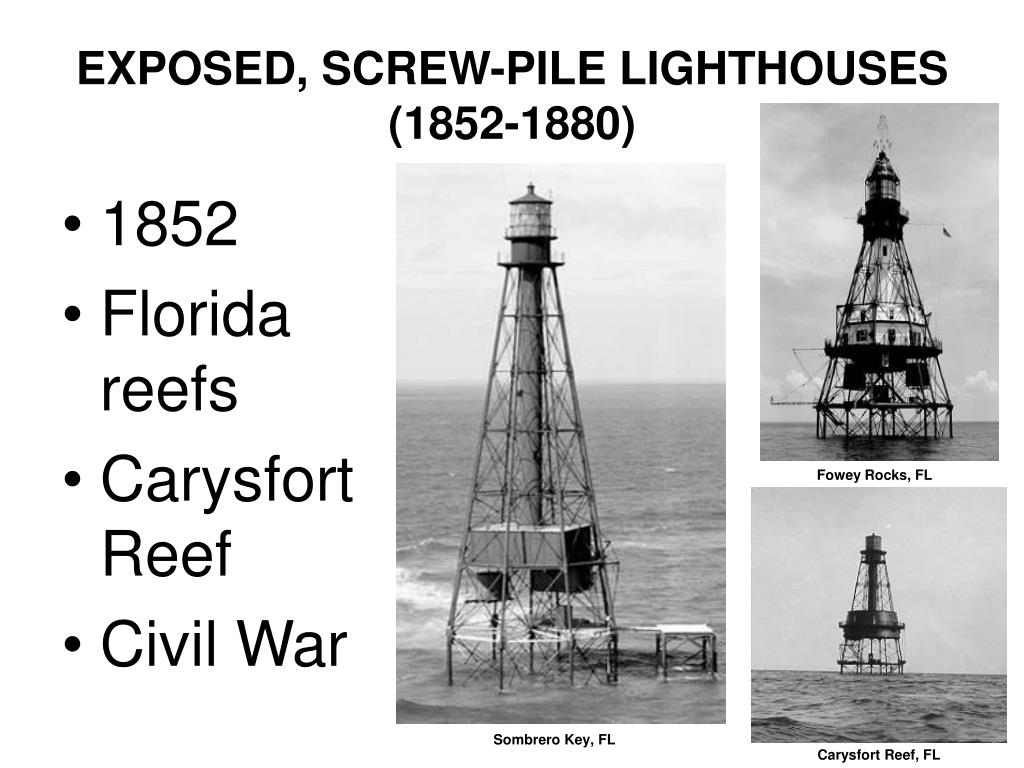 EXPOSED, SCREW-PILE LIGHTHOUSES