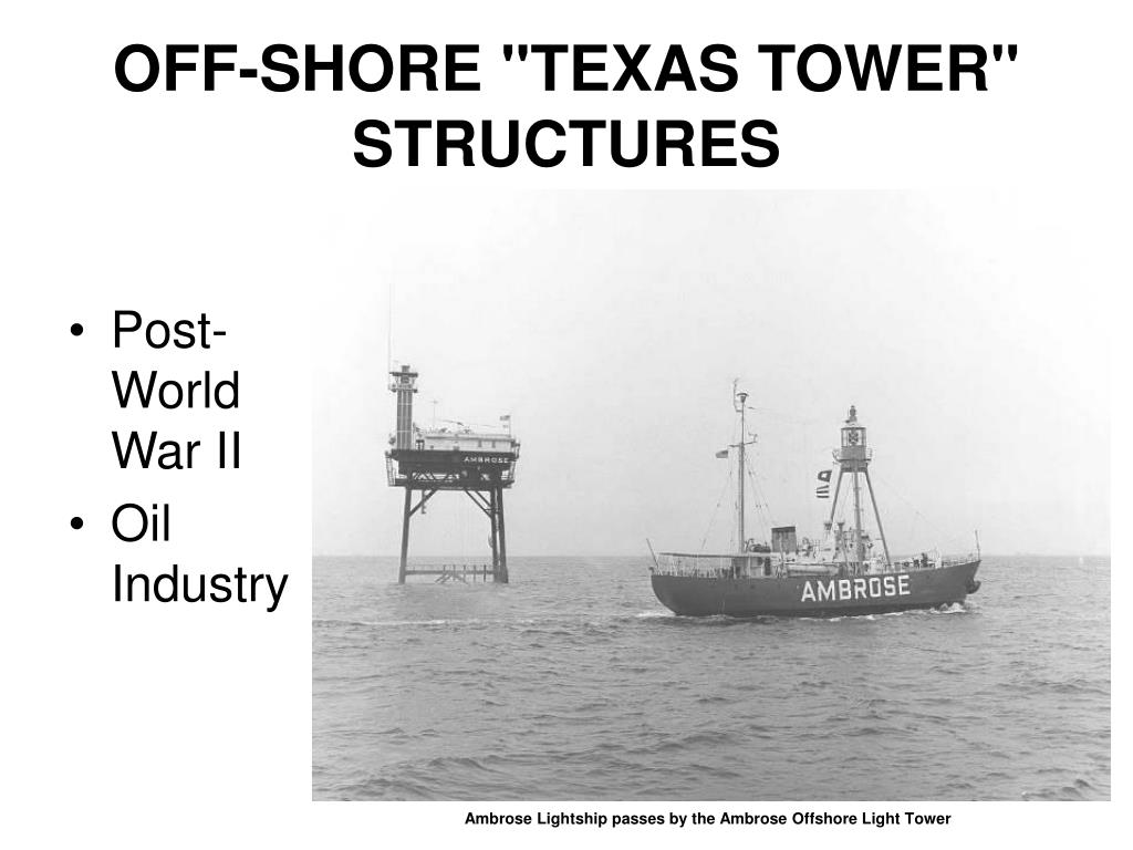 """OFF-SHORE """"TEXAS TOWER"""" STRUCTURES"""