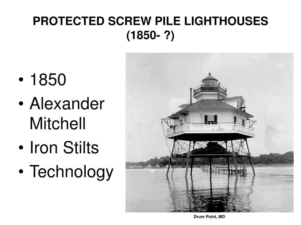 PROTECTED SCREW PILE LIGHTHOUSES