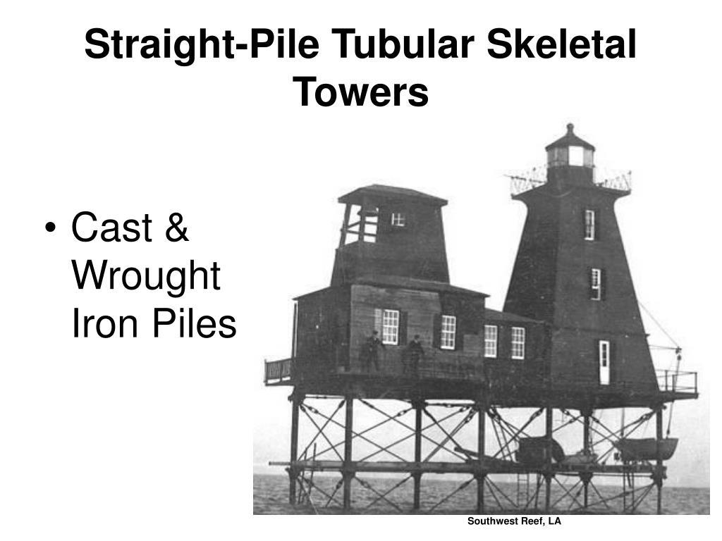 Straight-Pile Tubular Skeletal Towers