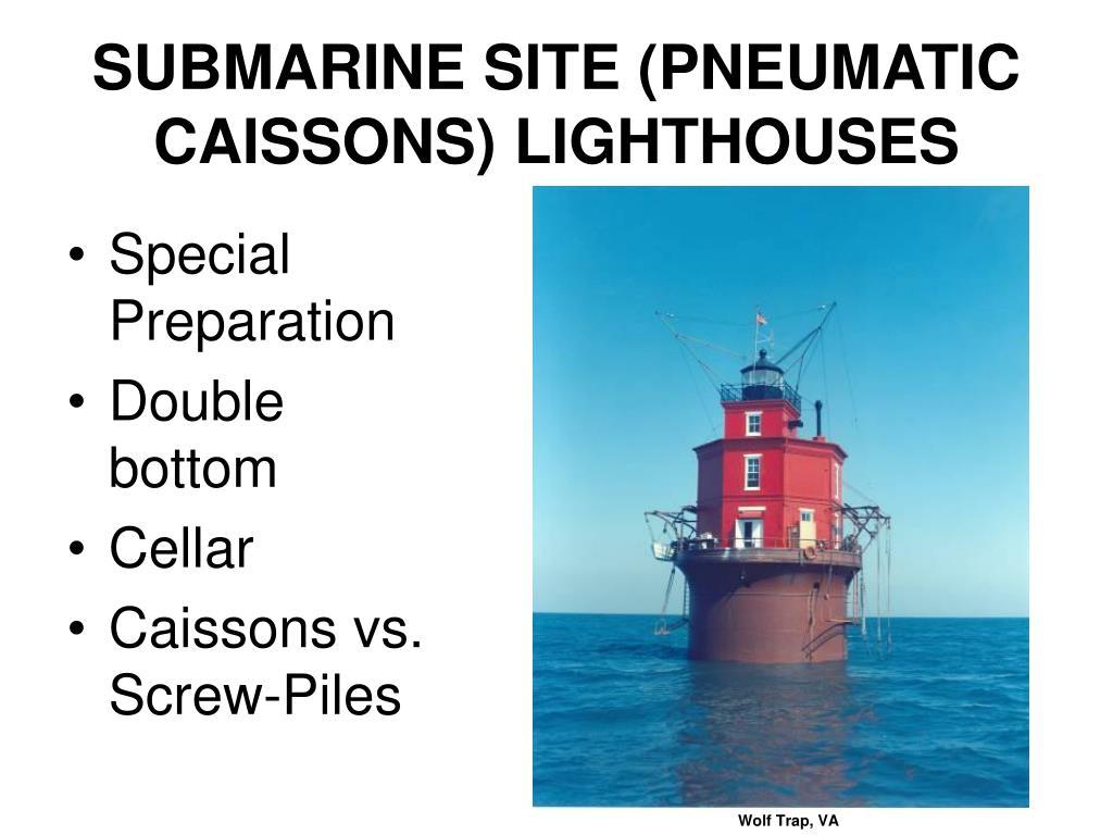 SUBMARINE SITE (PNEUMATIC CAISSONS) LIGHTHOUSES