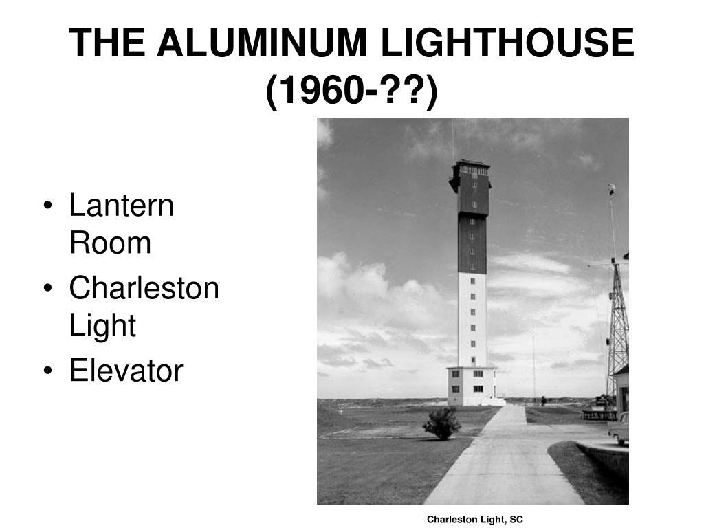 THE ALUMINUM LIGHTHOUSE