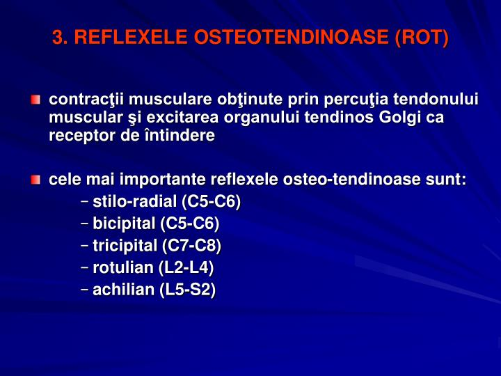 3. REFLEXELE OSTEOTENDINOASE (ROT)