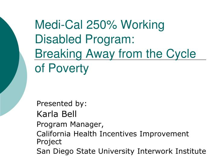Medi cal 250 working disabled program breaking away from the cycle of poverty