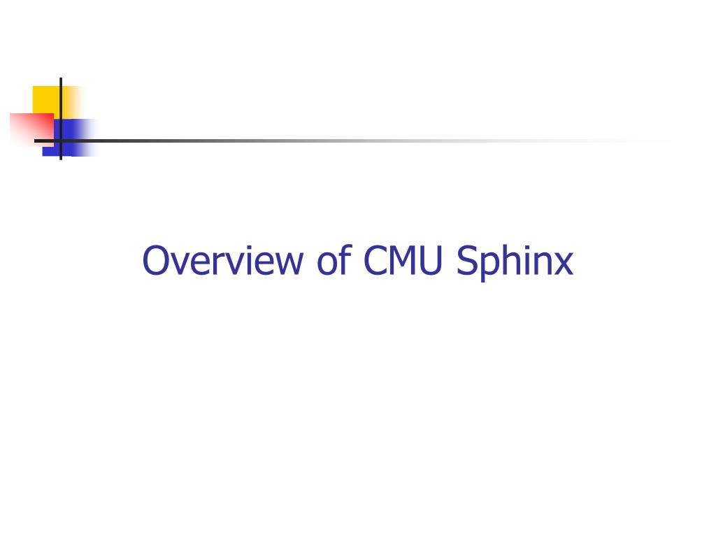Overview of CMU Sphinx