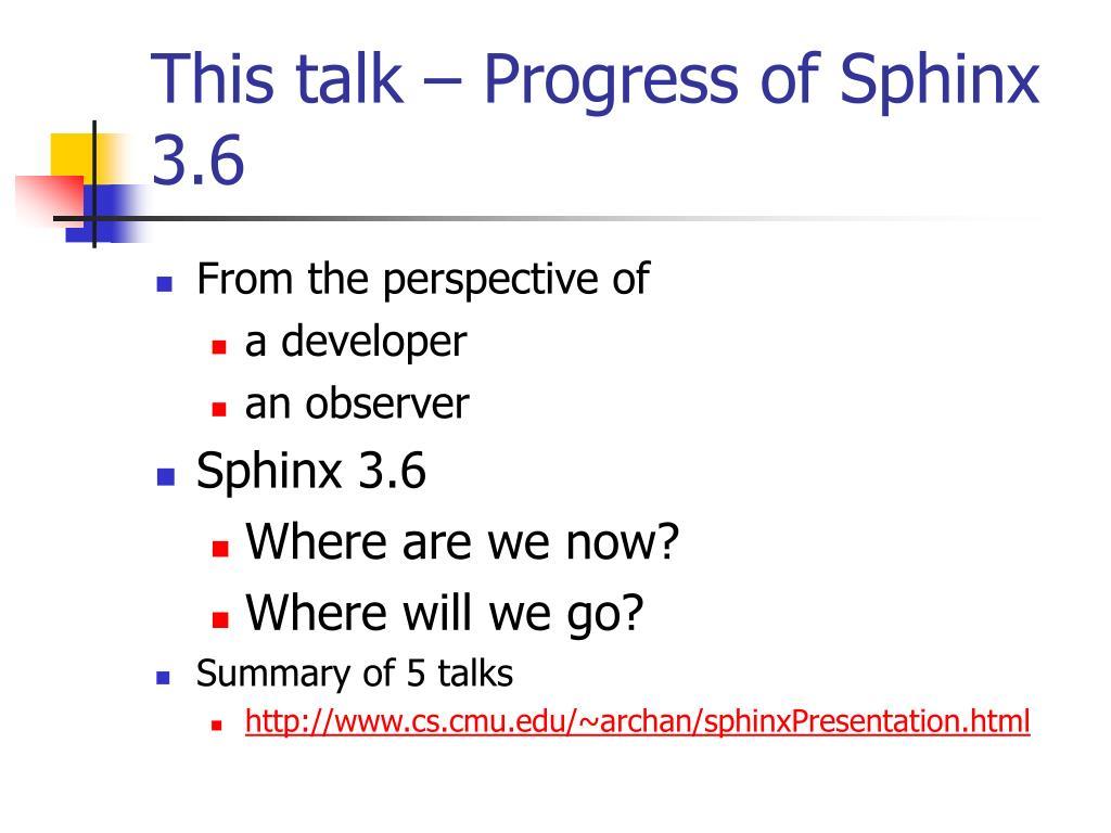 This talk – Progress of Sphinx 3.6