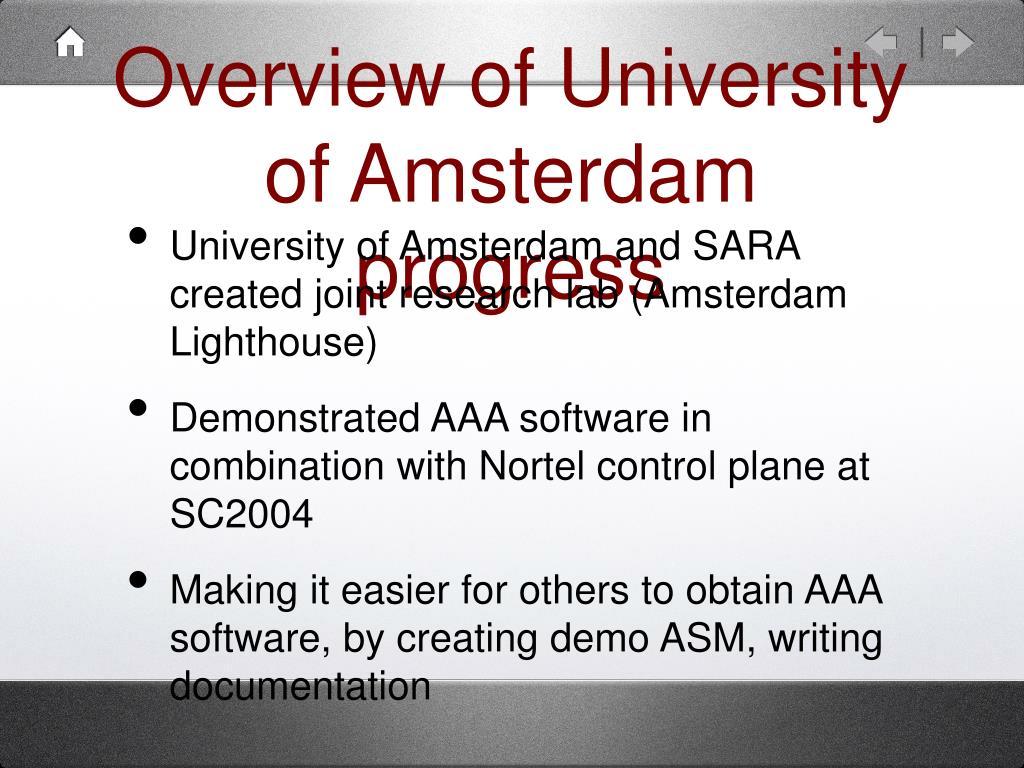 Overview of University of Amsterdam progress