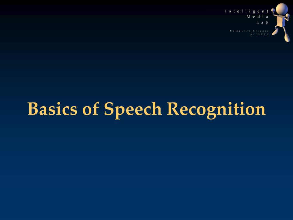 Basics of Speech Recognition