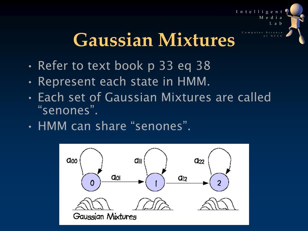Gaussian Mixtures