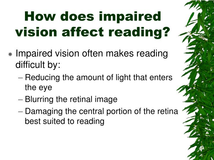 How does impaired vision affect reading