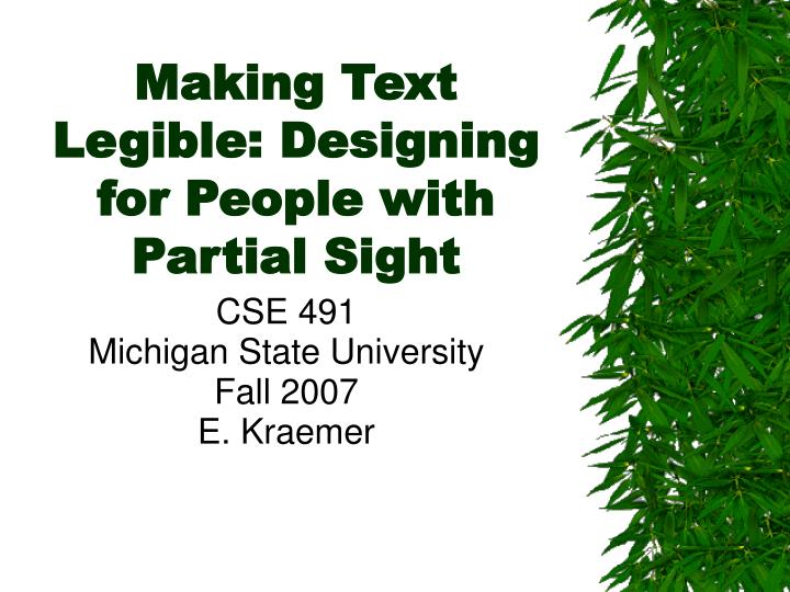 Making text legible designing for people with partial sight