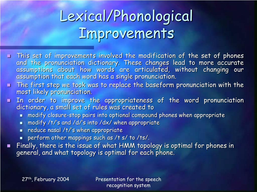 Lexical/Phonological Improvements