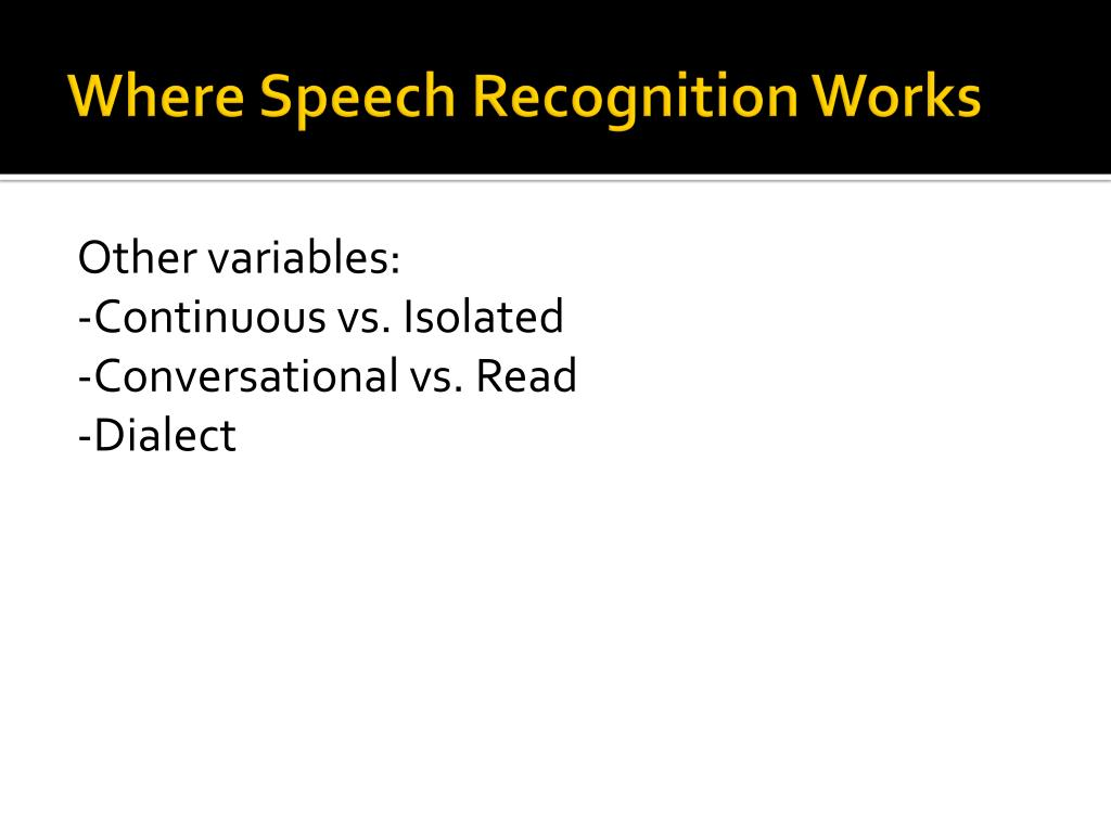 Where Speech Recognition Works