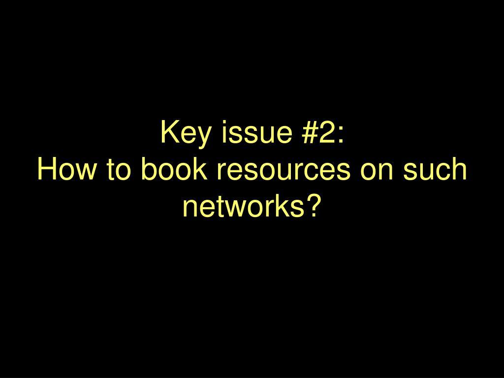 Key issue #2: